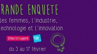 Les femmes, l'industrie, la technologie et l'innovation - La grande enquête Elles bougent & CSA
