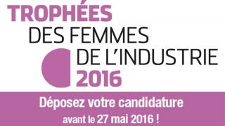 Trophées des Femmes de l'Industrie 2016: les candidatures sont ouvertes!