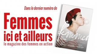 Femmes ici et ailleurs : Le magazine des femmes en action