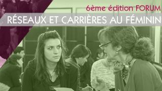 Participez au Forum Réseaux et Carrières au Féminin 2018