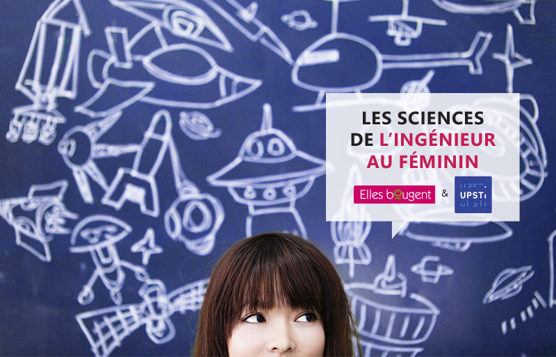 6e édition des Sciences de l'Ingénieur au Féminin le 29 novembre 2018 avec Elles Bougent et l'UPSTI