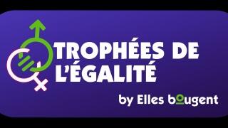 Découvrez les lauréats des Trophées de l'Egalité Elles bougent !
