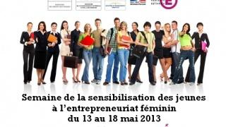 Semaine de la sensibilisation des jeunes à l'entrepreneuriat féminin du 13 au 18 mai 2013