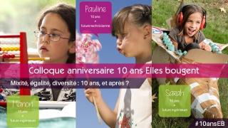 Colloque Anniversaire Elles bougent - Mixité, égalité, diversité: 10 ans, et après?