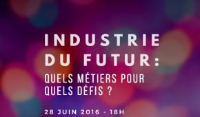 Conférence : Industrie du futur, quels métiers pour quels défis ?